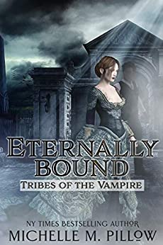 Eternally Bound (Tribes of the Vampire Book 3) by [Pillow, Michelle M.]