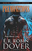 Premonitions: Book Six: Shadows Of Obsession