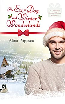 An Ex, A Dog, and Winter Wonderlands: A Gay Christmas Romance by [Popescu, Alina]
