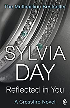 Reflected in You: A Crossfire Novel by [Day, Sylvia]
