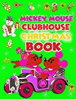 """Mickey Mouse Clubhouse Christmas Book: Mickey Mouse Clubhouse Christmas Book, Mickey Mouse Christmas Book. 40 Page - 8.5"""" x 11"""""""