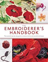 The Embroiderer's Handbook: The Ultimate Guide to Thread Embroidery (Inspirations Studio)