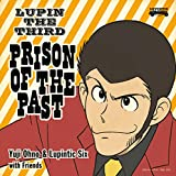 Yuji Ohno & Lupintic Six<br />LUPIN THE THIRD ~PRISON OF THE PAST~