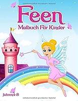 Feen-Malbuch: - Fuer Kinder im Alter von 4 bis 8 Jahren