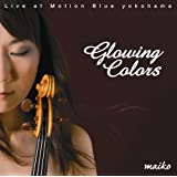 Glowing Colors/Live at Motion Blue yokohama