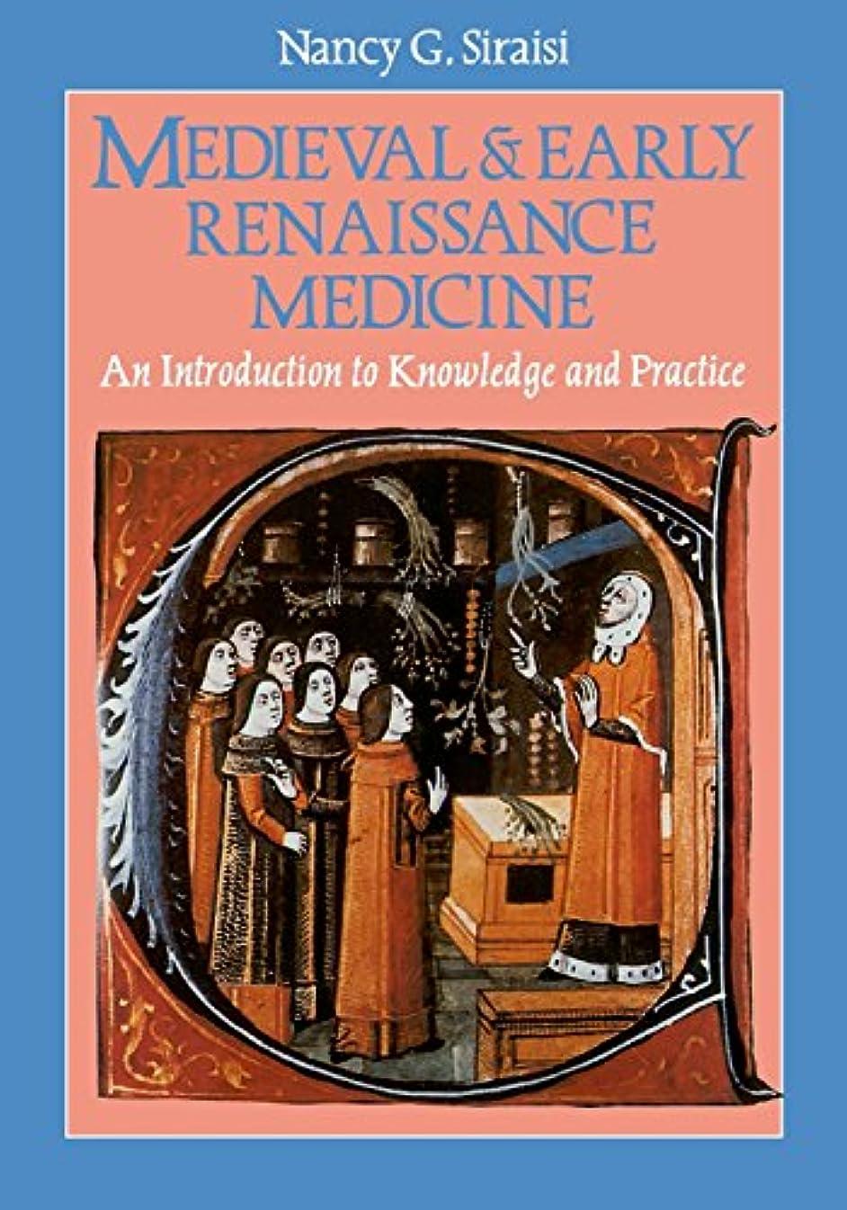 ドームどっちでも衝突Medieval & Early Renaissance Medicine: An Introduction to Knowledge and Practice