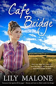 The Cafe By The Bridge (The Chalk Hill Series Book 2) by [Malone, Lily]