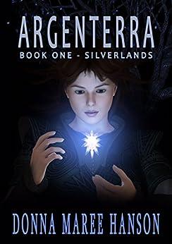 Argenterra: The Silverlands- Book one by [Hanson, Donna Maree]