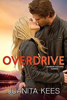 Overdrive (Calhoun Customs Garage  Book 1) by [Kees, Juanita ]
