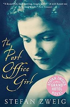 The Post Office Girl: Stefan Zweig's Grand Hotel Novel by [Zweig, Stefan]