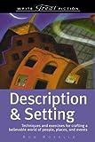 Write Great Fiction: Description & Setting (Write Great Fiction Series)