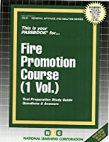 Fire Promotion Course (General Aptitude and Abilities Series, Vol 1)
