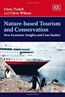 Nature-Based Tourism and Conservation: New Economic Insights and Case Studies