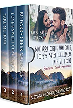Bindarra Creek Romances - 3 Book Box Set Vol 1 (Bindarra Creek Small Town Sweet Romances) by [Gilchrist, Suzanne, Gilchrist, S E]