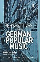 Perspectives on German Popular Music (Ashgate Popular and Folk Music Series)