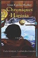 Les Chroniques d'Harésia: L'Appel. Première Partie : Les Cinq. Chapitres I à VIII (Cycle Antérieur : La Chute des Légendes)