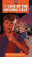 The Case of the Missing Calf (Sugar Creek Gang)