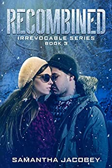 Recombined (Irrevocable Series Book 3) by [Jacobey, Samantha]