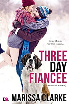 Three Day Fiancee (A Romantic Comedy) (Animal Attraction) by [Clarke, Marissa]
