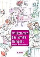 Willkommen bei Familie Hempel!: Kochen, Musik und Bewegung