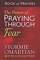 The Power of Praying Through Fear: Book of Prayers
