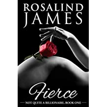 Fierce (Not Quite a Billionaire Book 1)