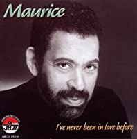 I've Never Been in Love Before by Maurice