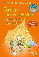 Bobo Siebenschlaefer. Drinnen ist was los!