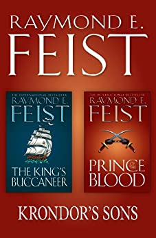 The Complete Krondor's Sons 2-Book Collection: Prince of the Blood, The King's Buccaneer by [Feist, Raymond E.]