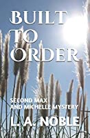 Built to Order (Max and Michelle Mysteries)