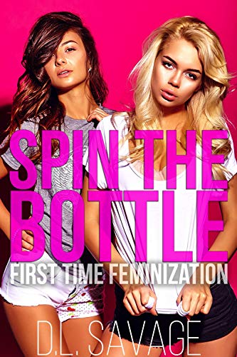 Spin the Bottle: First Time Feminization (English Edition)