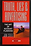 Truth, Lies and Advertising: The Art of Account Planning