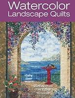 Watercolor Landscape Quilts: Quick No-Fuss 'Fold and Sew' Technique