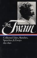 Mark Twain: Collected Tales, Sketches, Speeches, and Essays Vol. 1 1852-1890  (LOA #60) (Library of America Mark Twain Edition)