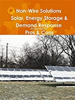 Non-Wire Solutions: Solar, Energy Storage & Demand Response Pros & Cons