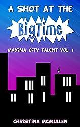 A Shot at the Big Time: A Maxima City Talent Novel (English Edition)