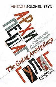 The Gulag Archipelago (Vintage Classics) by [Solzhenitsyn, Aleksandr]