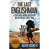 The Last Englishman: A Thru-Hiking Adventure on the Pacific Crest Trail (Outdoor Adventure Book 3) (English Edition)