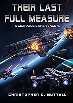 Their Last Full Measure (A Learning Experience Book 6) by [Nuttall, Christopher]