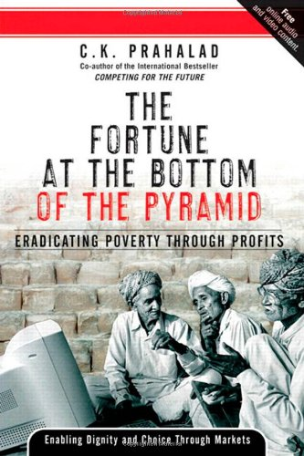 The Fortune at the Bottom of the Pyramid: Eradicating Poverty Through Profits (Wharton School Publishing Paperbacks)の詳細を見る