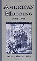 American Mobbing 1828-1861: Toward Civil War【洋書】 [並行輸入品]