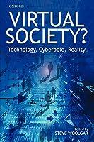 Virtual Society?: Technology, Cyberbole, Reality