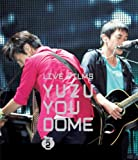 LIVE FILMS YUZU YOU DOME DAY 2〜みんな、どうむありがとう〜