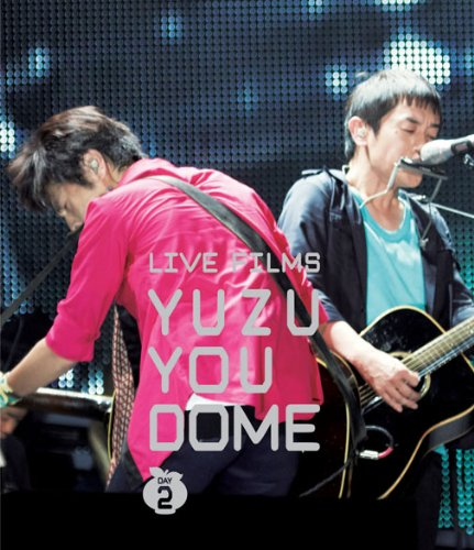 LIVE FILMS YUZU YOU DOME DAY 2 ~みんな、どうむありがとう~ [Blu-ray]