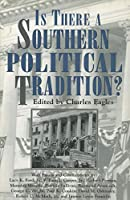 Is There a Southern Political Tradition? (Porter L. Fortune Symposium in Southern History)