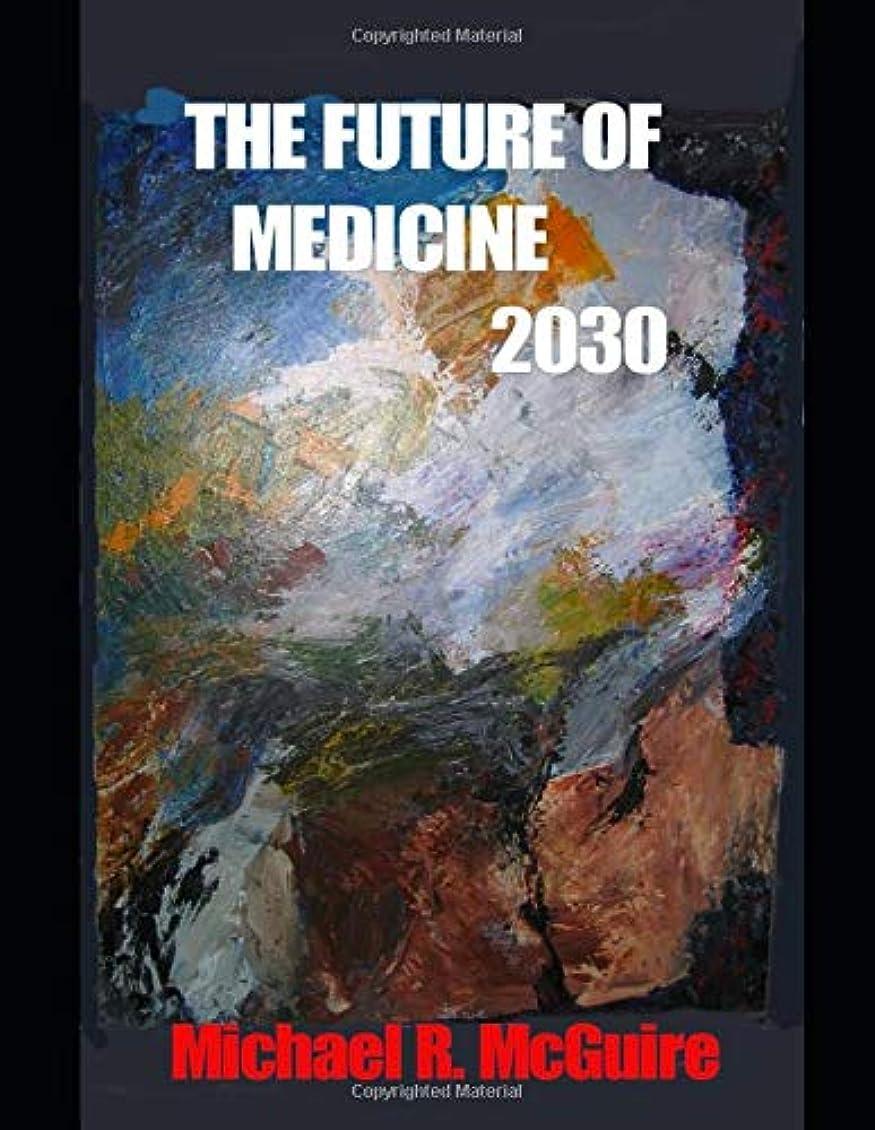 前件水っぽい著者The Future of Medicine 2030