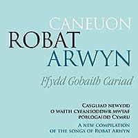 Caneuon Robat Arwyn Ffydd Goba