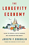 The Longevity Economy: Unlocking the World's Fastest-Growing, Most Misunderstood Market 画像