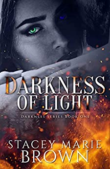 Darkness Of Light (Darkness Series Book 1) by [Brown, Stacey Marie]