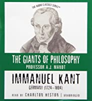 Immanuel Kant: Germany (1724-1804) (The Giants of Philosophy)